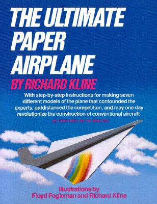 Image for The Ultimate Paper Airplane: With Step-by Step Instructions for Seven Different Models