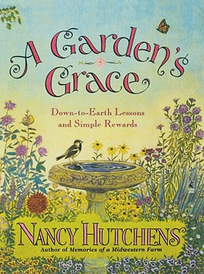 Image for A Garden's Grace: Down-To-Earth Lessons and Simple Rewards