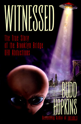 Image for Witnessed; The True Story of the Brooklyn Bridge UFO Abductions
