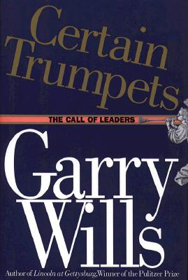 Image for Certain Trumpets: The Call of Leaders