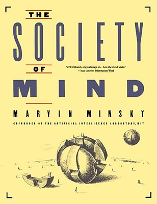 The Society of Mind, Minsky, Marvin