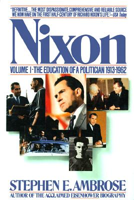 Image for NIXON VOLUME 1 - THE EDUCATION OF A POLITICIAN 1913-1962