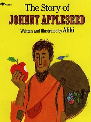 The Story of Johnny Appleseed, Aliki