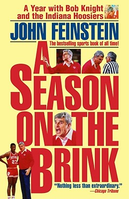 A Season on the Brink: A Year With Bob Knight and the Indiana Hoosiers, Feinstein, John