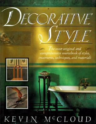 Image for Decorative Style: The Most Original and Comprehensive Sourcebook of Styles, Treatments, Techniques
