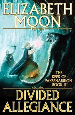 Divided Allegiance (The Deed of Paksenarrion, Book 2), Moon, Elizabeth
