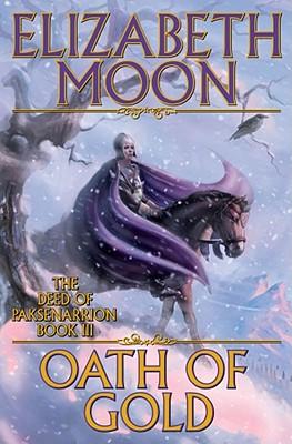 Oath of Gold (The Deed of Paksenarrion, Book 3), Moon, Elizabeth