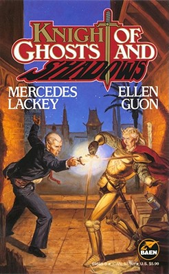 Knight of Ghosts & Shadows (Bedlam's Bard, Bk. 1), Ellen Guon, Mercedes Lackey