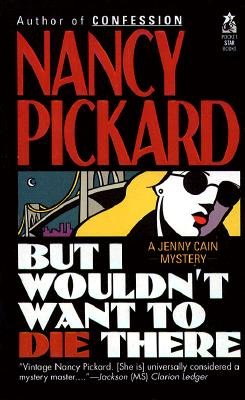 But I Wouldn't Want to Die There, Pickard, Nancy