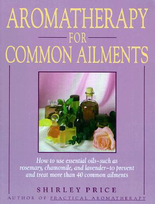 Image for Aromatherapy for Common Ailments (Gaia Series)