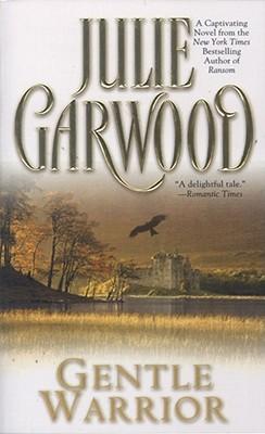 Gentle Warrior (Tapestry Romance), JULIE GARWOOD