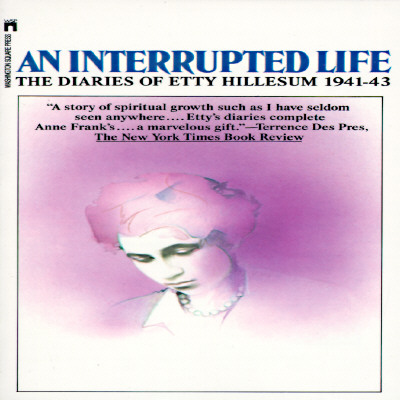 Image for An Interrupted Life: The Diaries of Etty Hillesum 1941-43