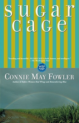 Sugar Cage, Fowler, Connie May