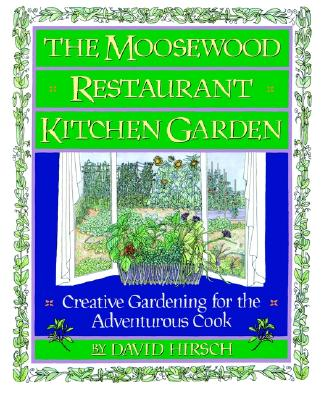 Image for Moosewood Restaurant Kitchen Garden: Creative Gardening for the Adventurous Cook (Fireside)