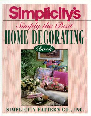 Image for Simplicity's Simply the Best Home Decorating Book
