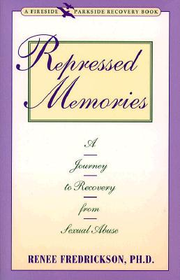 Repressed Memories: A Journey to Recovery from Sexual Abuse (Fireside Parkside Books), Fredrickson, Renee