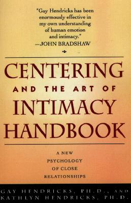 Image for CENTERING AND THE ART OF INTIMACY: A NEW PSYCHOLOGY OF CLOSE RELATIONSHIPS