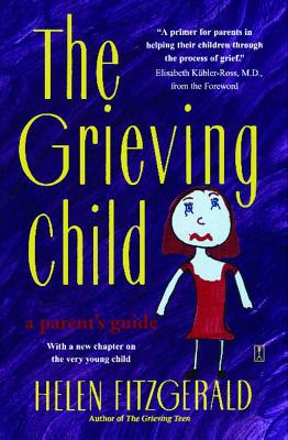 Image for The Grieving Child: A Parent's Guide