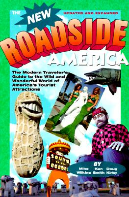 Image for New Roadside America: The Modern Traveler's Guide to the Wild and Wonderful World of America's Tourist