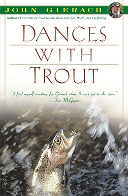 Dances With Trout, JOHN GIERACH, GLENN WOLFF