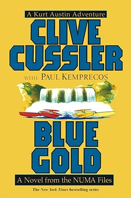 Blue Gold: A Novel from the Numa Files; A Curt Austin Adventure, Cussler, Clive;Kemprecos, Paul