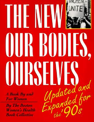 Image for New Our Bodies, Ourselves: A Book by and for Women
