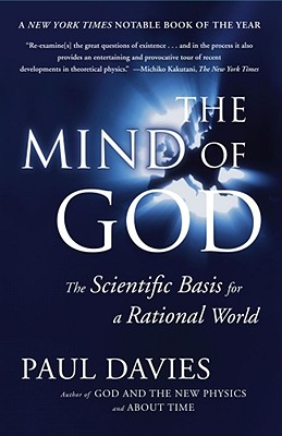 The Mind of God: The Scientific Basis for a Rational World, Davies, Paul