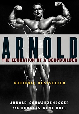 Image for Arnold : The Education of a Bodybuilder