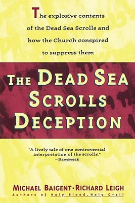 The Dead Sea Scrolls Deception, Baigent, Michael;Leigh, Richard