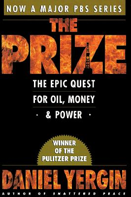 The Prize: The Epic Quest for Oil, Money, & Power, Yergin, Daniel