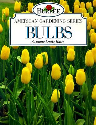 Image for BURPEE AMERICAN GARDENING SERIES: BULBS