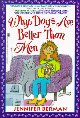 Image for Why Dogs Are Better Than Men: Why Dogs Are Better Than Men