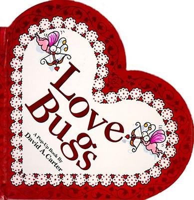 Love Bugs (Bugs in a Box Bks.), Carter, David A.