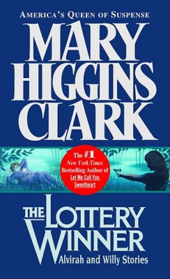The Lottery Winner: Alvirah And Willy Stories, Clark, Mary Higgins