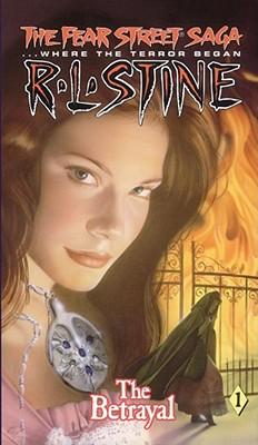 The Betrayal (The Fear Street Saga 1), R.L. STINE