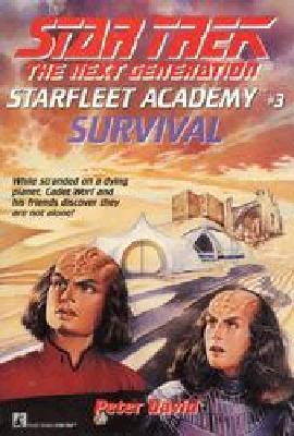 Survival (Star Trek The Next Generation, Starfleet Academy #3), David, Peter