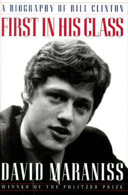 Image for First in His Class: A Biography Of Bill Clinton