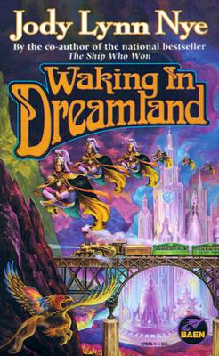 Waking in Dreamland, JODY LYNN NYE