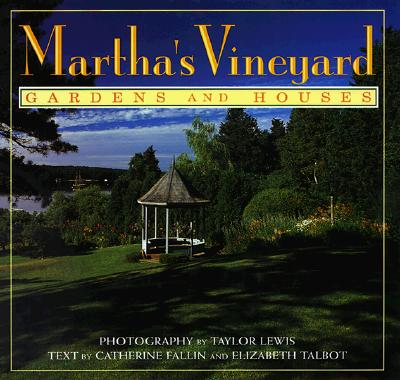 Image for MARTHA'S VINEYARD GARDENS AND HOUSES PHOTOGRAPHY BY TAYLOR LEWIS