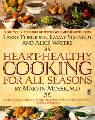 Image for Heart-Healthy Cooking for All Seasons: Conceived by Shep Gordon, Alive Culinary Resources
