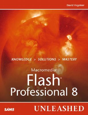 Image for MACROMEDIA FLASH PROFESSIONAL 8 KNOWLEDGE > SOLUTIONS > MASTERY UNLEASHED