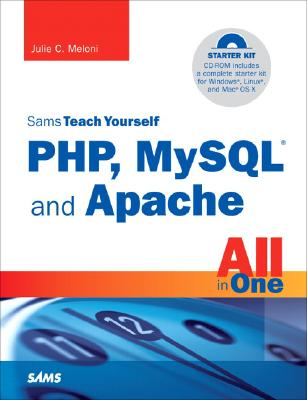 Sams Teach Yourself PHP, MySQL and Apache All in One (4th Edition), Meloni, Julie C.