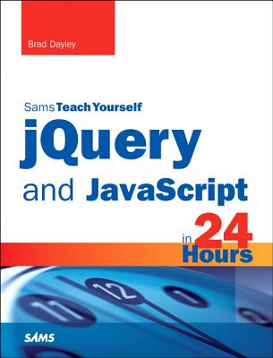Image for jQuery and JavaScript in 24 Hours, Sams Teach Yourself