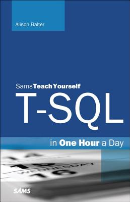 Image for SAMS TEACH YOURSELF T-SQL IN ONE HOUR A DAY
