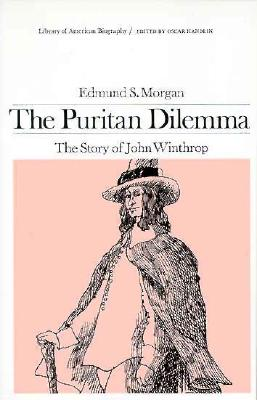 Image for The Puritan Dilemma: The Story of John Winthrop (Library of American biography)