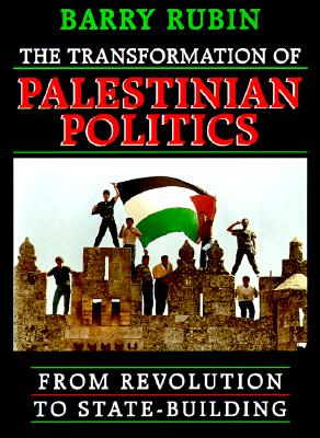 Image for The Transformation of Palestinian Politics: From Revolution to State-Building