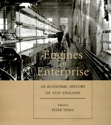 Image for Engines of Enterprise: An Economic History of New England