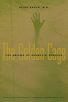 Image for GOLDEN CAGE ENIGMA OF ANOREXIA NERVOSA