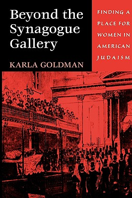 Image for Beyond the Synagogue Gallery: Finding a Place for Women in American Judaism