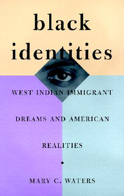 Image for Black Identities: West Indian Immigrant Dreams and American Realities